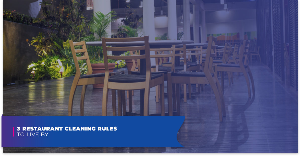 3 Restaurant Cleaning Rules To Live By